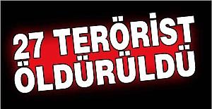27 Terörist Öldürüldü