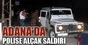 Adana'da, Polise Kalleş Saldırı