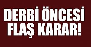 Beşiktaş - Galatasaray Derbisi Öncesi Önemli Karar!