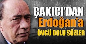 Çakıcı'dan Övgü: Erdoğan Omurgalı Durdu