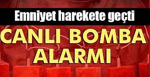 Canlı Bomba Alarmı!
