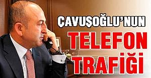 Çavuşoğlu'nun Telefon Trafiği