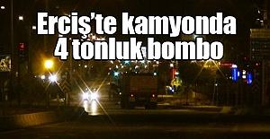 Erciş'te Kamyonda 4 Ton Bomba Yakalandı