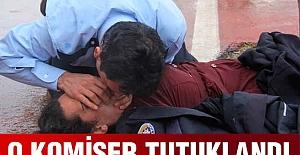 O Komiser Tutuklandı