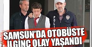 Samsun'da Otobüste İlginç Olay