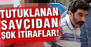 Tutuklanan Savcı'dan şok İtiraflar