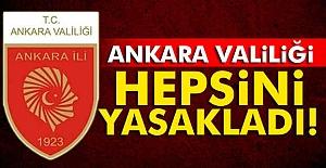 Ankara'da bunların Hepsi Yasaklandı!