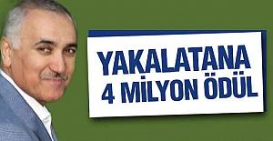 Bakanlık Açıkladı: Yakalatana 4 Milyon Ödül