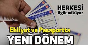 Ehliyet ve Pasaportta Yeni Dönem Başlıyor