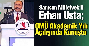 Erhan Usta; OMÜ Akademik Yılı Açılışında Konuştu