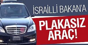 İsrailli Bakan'a Plakasız Araç
