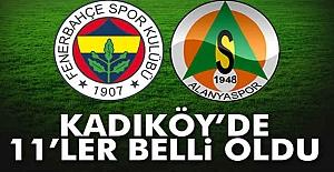 İşte Fenerbahçe Alanyaspor Maçı 11'leri...