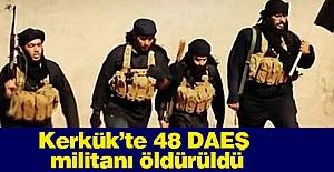 Kerkük'te 48 IŞİD'Lİ öldürüldü