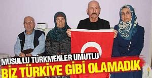 Musullu Türkmenler Umutlu
