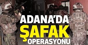 Adana'da şafak operasyonu!