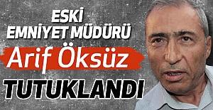 Eski Müdür Arif Öksüz Tutuklandı