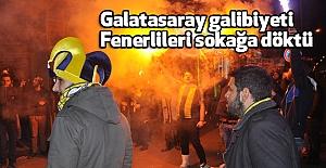 Galatasaray galibiyeti Fenerlileri sokağa döktü