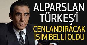 İşte Alparslan Türkeş'i Canlandıracak İsim