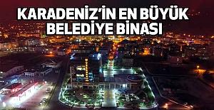 Karadeniz'in en büyük Belediye binası Oldu
