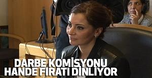Komisyon Hande Fırat'ı Dinledi