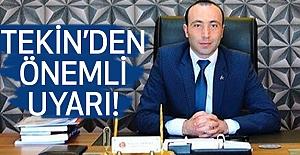 MHP'Lİ TEKİN'DEN ÖNEMLİ UYARI