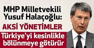 MHP Milletvekili; Başbaknlık,Ülkeyi Bölünmeye Götürür