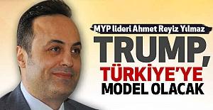 MYP lideri Yılmaz: Trump Türkiye'ye model olacak