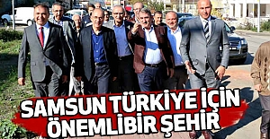 """""""Samsun Türkiye İçin Önemli Bir Şehir"""""""
