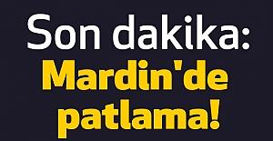 Son dakika: Mardin'de patlama!
