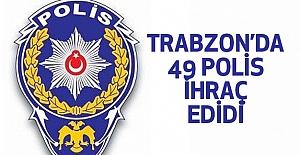 Trabzon'da 49 polis meslekten ihraç edildi