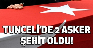 Tunceli'de 2 Asker Şehit Oldu!