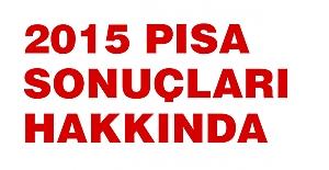 2015 PISA Sonuçları Hakkında