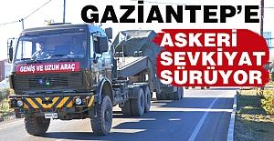 Gaziantep'e askeri sevkıyat...