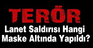 İstanbul-Beşiktaş Saldırısı Hangi Maske Altında Yapıldı?