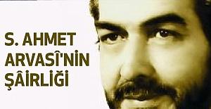S. AHMET ARVASÎ'NİN ŞÂİRLİĞİ