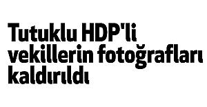 Tutuklu HDP'li vekillerin fotoğrafları kaldırıldı