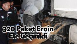 320 Paket Eroin Ele Geçirildi