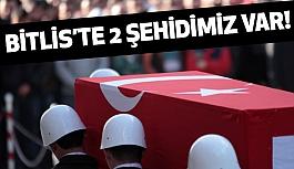 Bitlis'te İki Şehidimiz Var!