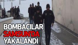 Bombacılar Samsun'da Yakalandı!