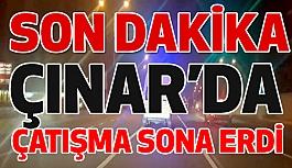 Çınar'da Çatışma Sona Erdi!