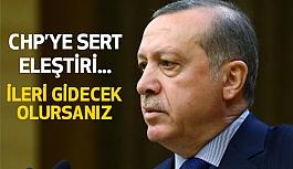 Erdoğan'dan CHP'ye Sert Çıkış!