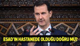 Esad'ın Hastanede Olduğu Doğru mu?