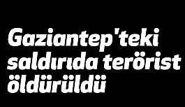Gaziantep'te bir Saldırgan Öldürüldü