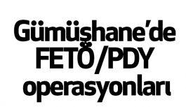 Gümüşhane'de FETÖ/PDY operasyonları
