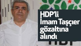 HDP'li İmam Taşçıer gözaltına alındı
