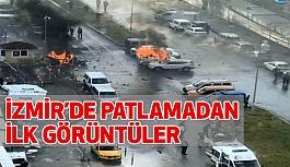 İzmir'de terör saldırısından ilk görüntüler...