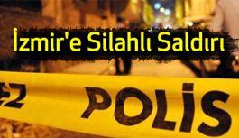 İzmir'e Silahlı Saldırı