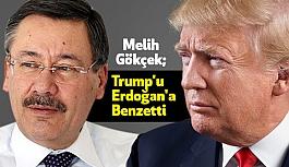 Melih Gökçek, Trump'u Erdoğan'a Benzetti