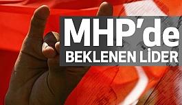 MHP'de Beklenen Lider...