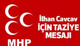 """MHP'den """"İlhan Cavcav"""" İçin Taziye Mesajı"""